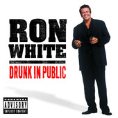 Cover to Ron White's Drunk In Public